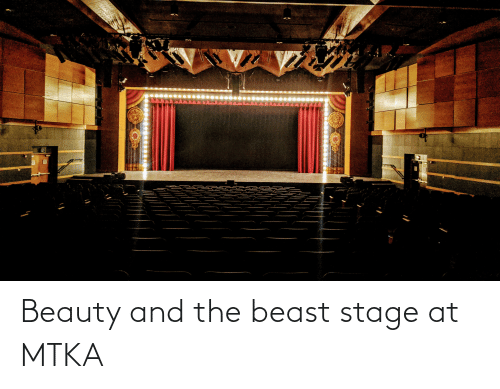 Beauty and the Beast: Beauty and the beast stage at MTKA