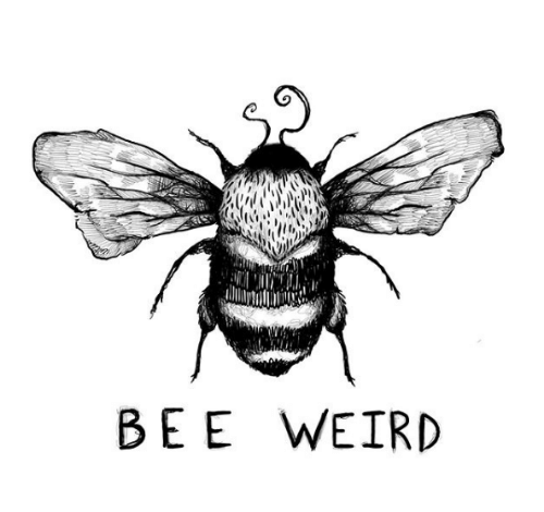 Weird and Bee: BEE WEIRD