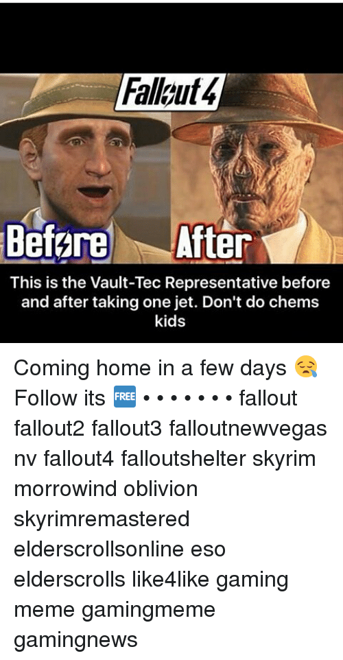 Game Meme: Before After  This is the Vault-Tec Representative before  and after taking one jet. Don't do chems  kids Coming home in a few days 😪 Follow its 🆓 • • • • • • • fallout fallout2 fallout3 falloutnewvegas nv fallout4 falloutshelter skyrim morrowind oblivion skyrimremastered elderscrollsonline eso elderscrolls like4like gaming meme gamingmeme gamingnews