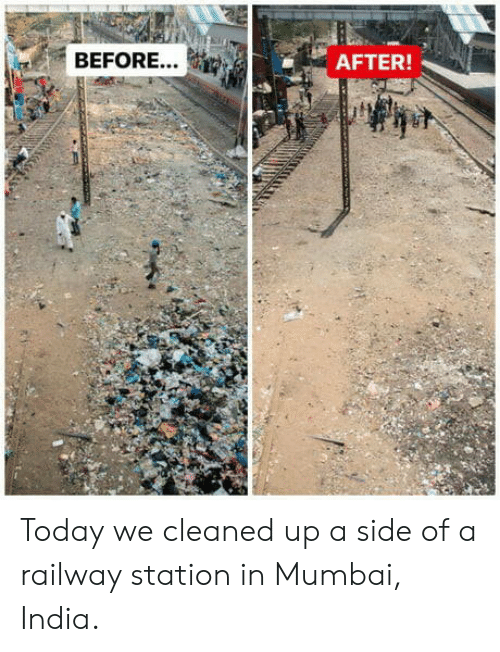before after: BEFORE...  AFTER! Today we cleaned up a side of a railway station in Mumbai, India.
