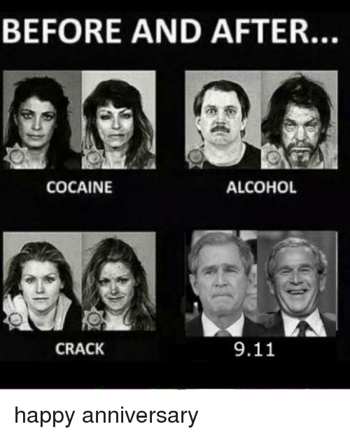 Cocaines: BEFORE AND AFTER.  ALCOHOL  COCAINE  9.11  CRACK happy anniversary