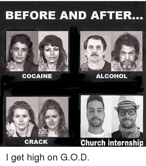 Before And After Cocaine Alcohol Church Internship Crack I Get High