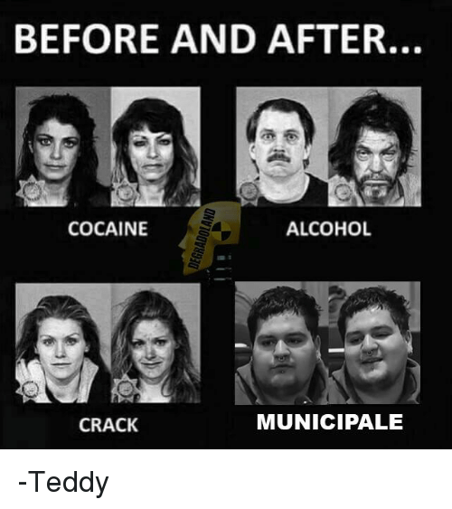 Cocaines: BEFORE AND AFTER.  COCAINE  ALCOHOL  MUNICIPAL E  CRACK -Teddy