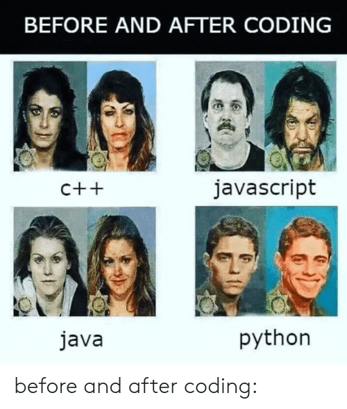 Java, Python, and Javascript: BEFORE AND AFTER CODING  javascript  C++  python  java before and after coding: