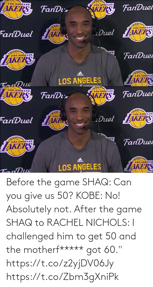 "Kobe: Before the game SHAQ: Can you give us 50? KOBE: No! Absolutely not.   After the game SHAQ to RACHEL NICHOLS: I challenged him to get 50 and the motherf***** got 60.""    https://t.co/z2yjDV06Jy https://t.co/Zbm3gXniPk"