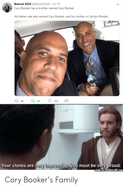cory: Behind 2020 @Behind2020 Jul 19  Cory Booker has a brother named Cary Booker.  His father was also named Cary Booker, and his mother is Carolyn Booker.  18  t 47  313  Your clones are very Impressive, you must be very proud.  unadeat newfastuff.com Cory Booker's Family