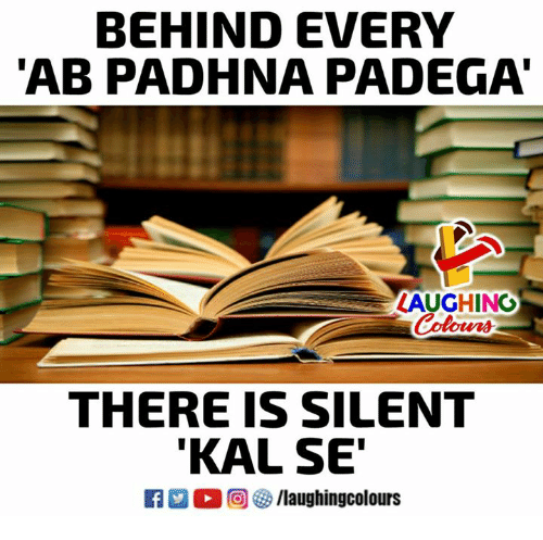 Kal: BEHIND EVERY  AB PADHNA PADEGA  ZAUGHING  Colours  THERE IS SILENT  KAL SE  M。回參/laughingcolours