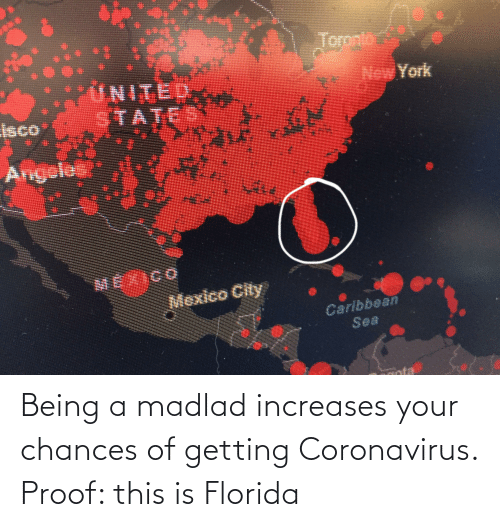 Coronavirus: Being a madlad increases your chances of getting Coronavirus. Proof: this is Florida