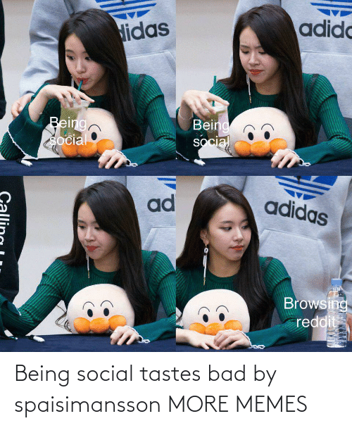 social: Being social tastes bad by spaisimansson MORE MEMES