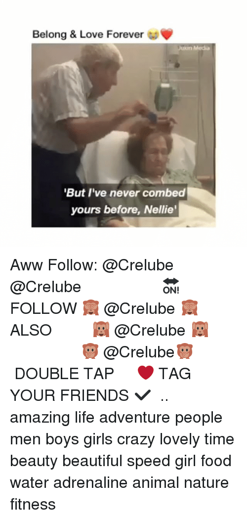 Awwing: Belong & Love Forever  Media  But I've never combed  yours before, Nellie Aww Follow: @Crelube ⠀⠀⠀⠀ ⠀@Crelube ⠀⠀⠀⠀ ⠀⠀ ⠀⠀⠀⠀⠀ ⠀⠀🔛FOLLOW 🙈 @Crelube 🙈 ⠀⠀⠀⠀ ⠀⠀⠀⠀⠀⠀ALSO ⠀ 🙉 @Crelube 🙉 ⠀ ⠀⠀ ⠀ ⠀ ⠀ ⠀ ⠀ ⠀⠀⠀⠀⠀ 🙊 @Crelube🙊 ⠀⠀⠀⠀ ⠀ ⠀⠀⠀⠀ DOUBLE TAP ❤️ TAG YOUR FRIENDS ✔️ ⠀⠀⠀⠀ .. amazing life adventure people men boys girls crazy lovely time beauty beautiful speed girl food water adrenaline animal nature fitness