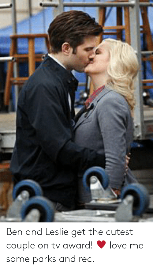 Leslie: Ben and Leslie get the cutest couple on tv award! ♥ love me some parks and rec.