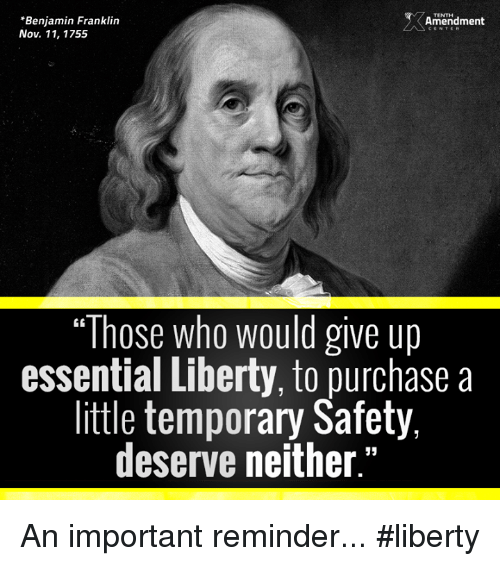 """Franklinator: *Benjamin Franklin  Amendment  Nov. 11, 1755  """"Those who would give up  essential Liberty, to purchase a  little temporary Safety,  deserve neither."""" An important reminder...  #liberty"""