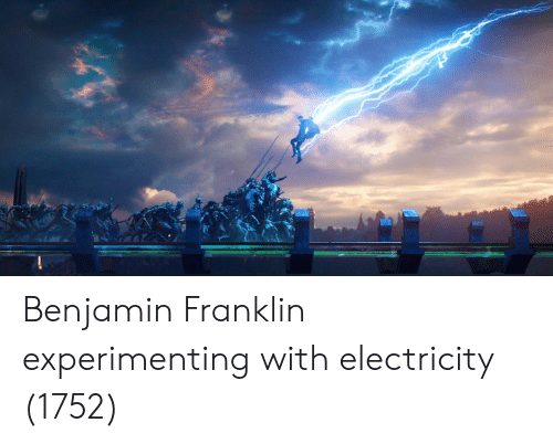 Benjamin Franklin, Electricity, and Benjamin: Benjamin Franklin experimenting with electricity (1752)