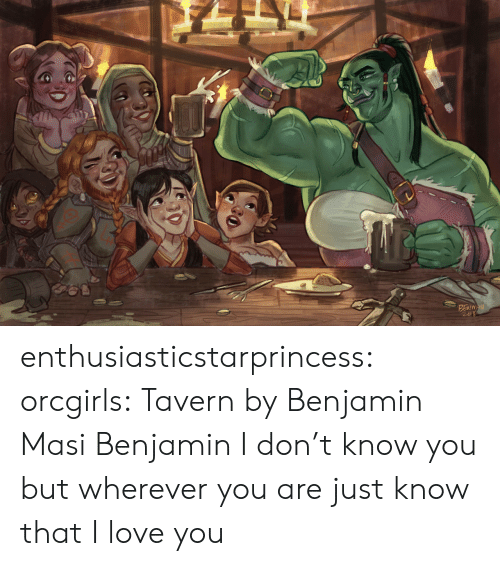 Love, Tumblr, and I Love You: BENN enthusiasticstarprincess:  orcgirls: Tavern by Benjamin Masi  Benjamin I don't know you but wherever you are just know that I love you