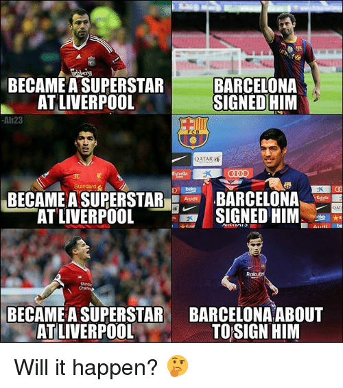 qat: berg  BECAME A SUPERSTAR  AT LIVERPOOL  BARCELONA  SIGNED HIM  -Ali23  FCB  QATAR  treila  BARCELONA  SIGNED HIM  Standard  BECAME A SUPERSTARB  QAT  AT LIVERPOO  Rak  Standa  BECAME A SUPERSTAR  AT LIVERPOOL  BARCELONA ABOUT  TOSIGN HINM Will it happen? 🤔