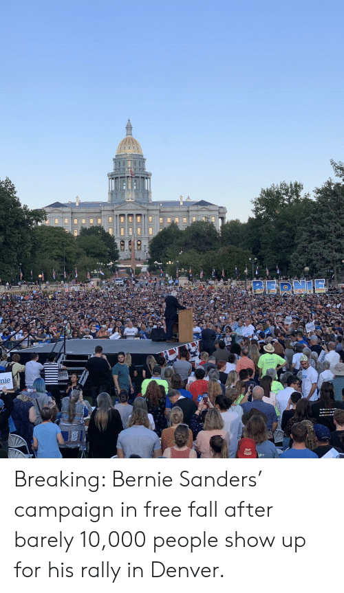 Bernie Sanders, Fall, and Denver: BERNIE  iDemie  Bernie  Bernie  nie  Bernie  nie  Enough  Enougls  4ough  KEEP  Coaks  YOURS  H Breaking: Bernie Sanders' campaign in free fall after barely 10,000 people show up for his rally in Denver.