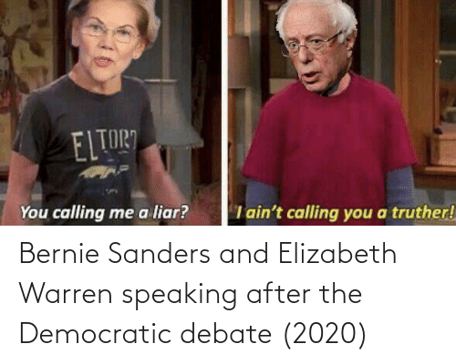 Bernie Sanders: Bernie Sanders and Elizabeth Warren speaking after the Democratic debate (2020)