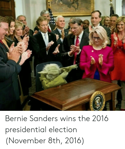 Presidential election: Bernie Sanders wins the 2016 presidential election (November 8th, 2016)