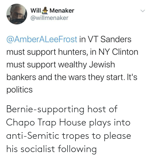 tropes: Bernie-supporting host of Chapo Trap House plays into anti-Semitic tropes to please his socialist following