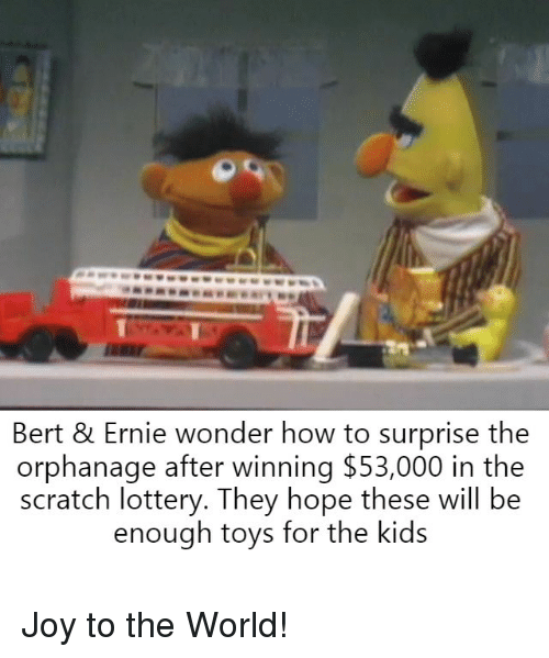 Bert & Ernie Wonder How To Surprise The Orphanage After