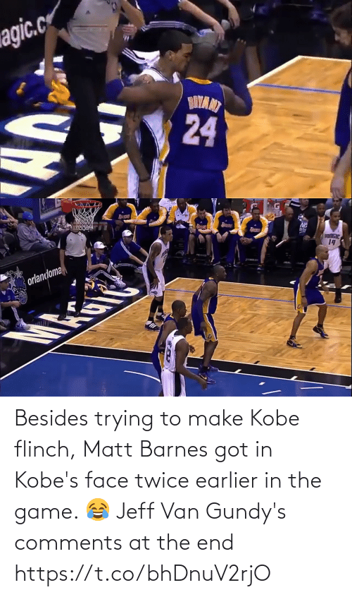 van: Besides trying to make Kobe flinch, Matt Barnes got in Kobe's face twice earlier in the game.   😂 Jeff Van Gundy's comments at the end https://t.co/bhDnuV2rjO