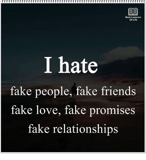 fake people: Best Lessons  Of Life  I hate  fake people, fake friends  fake love, fake promises  fake relationships