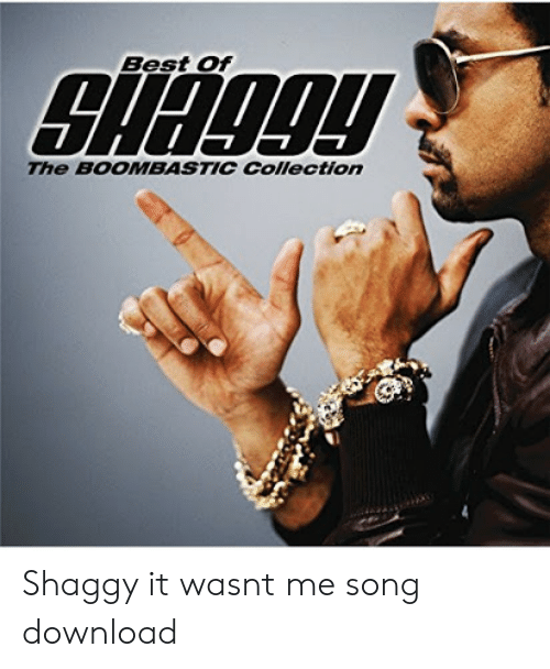 shaggy it wasnt me: Best Of  The BOOMBASTIC Collection Shaggy it wasnt me song download