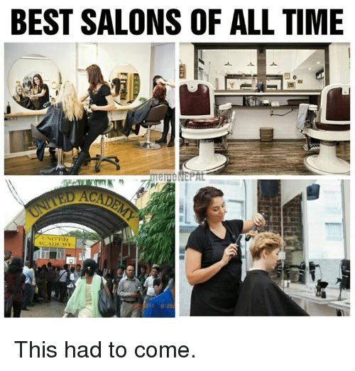 nepali: BEST SALONS OF ALL TIME  UNITE  ACADEMY  al  9:26 This had to come.