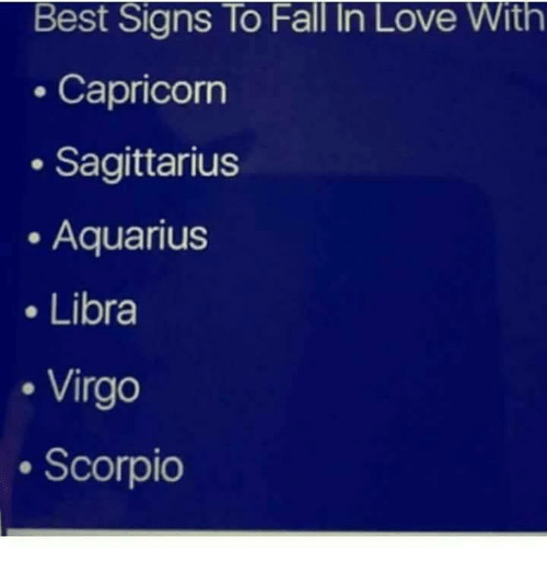 Fall, Love, and Aquarius: Best Signs To Fall In Love With  Capricorn  Sagittarius  Aquarius  . Libra  . Virgo  . Scorpio