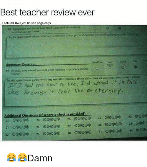 Sould: Best teacher review ever  Featured @will ent (million page only)  19 Ghsral tw sould you rate yoor leseoing esperience in this e  coune  t the oce elkon plas write sy osgral omiaicers abouot this cours bf instructor ros CoRred sbore  hon hor to , d pend it in this  alas because.  t Peels ke an eternity. 😂😂Damn