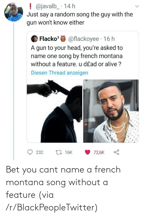 Feature: Bet you cant name a french montana song without a feature (via /r/BlackPeopleTwitter)