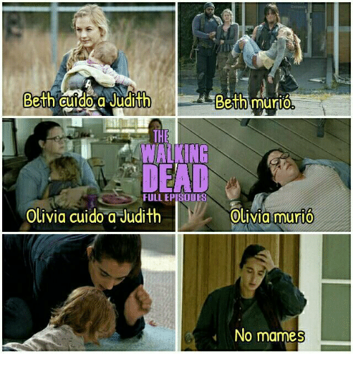 Memes, 🤖, and Episodes: Beth Guido a Judith  Beth murio  DEAD  FULL EPISODES  Olivia cuido a Judith  Olivia murio  No mames