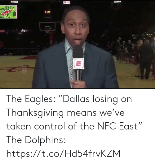 "Philadelphia Eagles: Bew  2409  BOGA The Eagles: ""Dallas losing on Thanksgiving means we've taken control of the NFC East""  The Dolphins: https://t.co/Hd54frvKZM"
