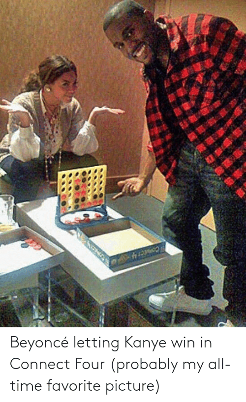 Beyonce: Beyoncé letting Kanye win in Connect Four (probably my all-time favorite picture)