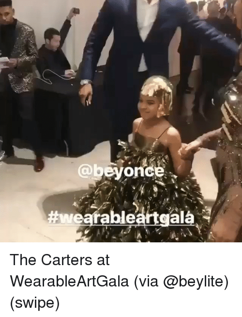 Beyonce, Memes, and 🤖: @beyonce  araleal  The Carters at WearableArtGala (via @beylite) (swipe)