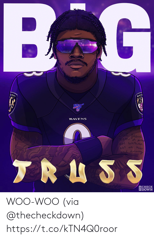 Memes, Ravens, and Rave: BG  ENS  RAVE  NFD  RAVENS  but gesus  Themd pr  not wathout  but in hus  and among  TRUSS  CHECK  DOWN WOO-WOO  (via @thecheckdown) https://t.co/kTN4Q0roor