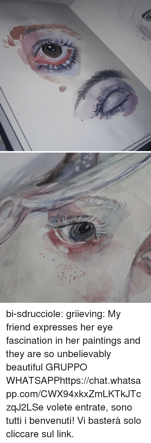 fascination: bi-sdrucciole: griieving: My friend expresses her eye fascination in her paintings and they are so unbelievably beautiful  GRUPPO WHATSAPPhttps://chat.whatsapp.com/CWX94xkxZmLKTkJTczqJ2LSe volete entrate, sono tutti i benvenuti! Vi basterà solo cliccare sul link.