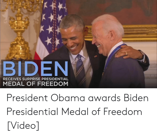 Obama, Video, and Freedom: BIDEN  RECEIVES SURPRISE PRESIDENTIAL  MEDAL OF FREEDOM President Obama awards Biden Presidential Medal of Freedom [Video]