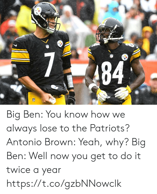 Football, Nfl, and Patriotic: Big Ben: You know how we always lose to the Patriots?   Antonio Brown: Yeah, why?  Big Ben: Well now you get to do it twice a year https://t.co/gzbNNowclk