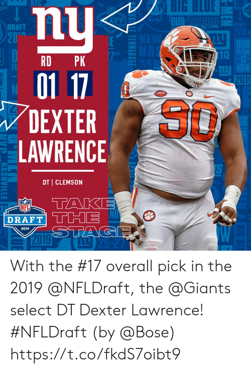 Lawrence: BIG  BLUE  DRA  DRAFT  20  10  RD PK  FU  2019  4CC  80  DEXTER  LAWRENCE  DT CLEMSON  AP  NFL  DRAFT  2019 With the #17 overall pick in the 2019 @NFLDraft, the @Giants select DT Dexter Lawrence! #NFLDraft (by @Bose) https://t.co/fkdS7oibt9