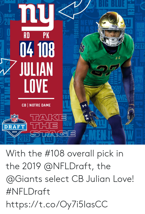 Irish, Love, and Memes: BIG BLUE  nu  04 108  JULIAN  LOVE  DRA  DRAFT  20  IRISH  RD PK  Taヶ  FU  2019  ILI  SSE  CB NOTRE DAME  D R  AP  TURE  NFL  O URE  DRAFT  2019  IVO With the #108 overall pick in the 2019 @NFLDraft, the @Giants select CB Julian Love! #NFLDraft https://t.co/Oy7i5IasCC
