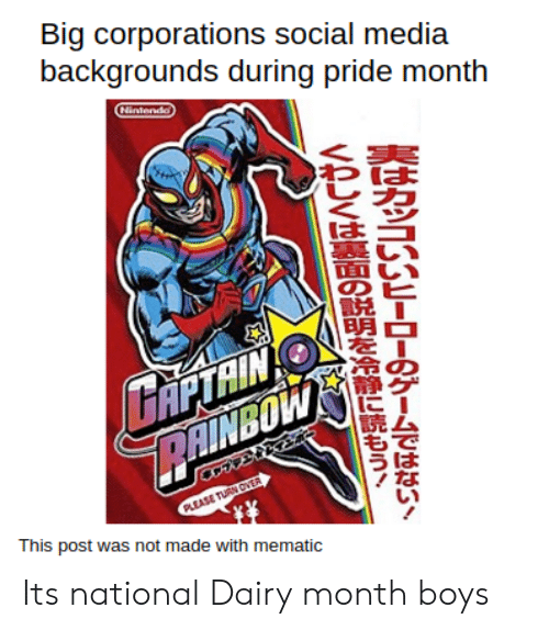 Reddit, Social Media, and Boys: Big corporations social media  backgrounds during pride month  Niniendo  GAPTAIN  PAINBOW  PLEASE TURN OVER  This post was not made with mematic  ERAISSN-D-S-pANS  VAJVIEREGEENEUEion Its national Dairy month boys