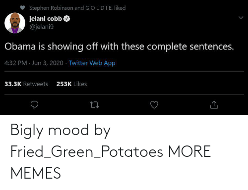 green: Bigly mood by Fried_Green_Potatoes MORE MEMES