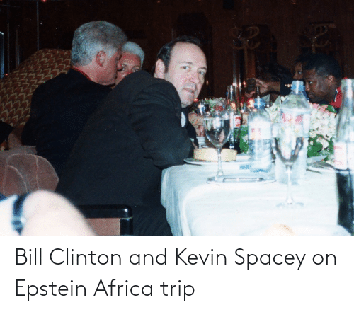 clinton: Bill Clinton and Kevin Spacey on Epstein Africa trip