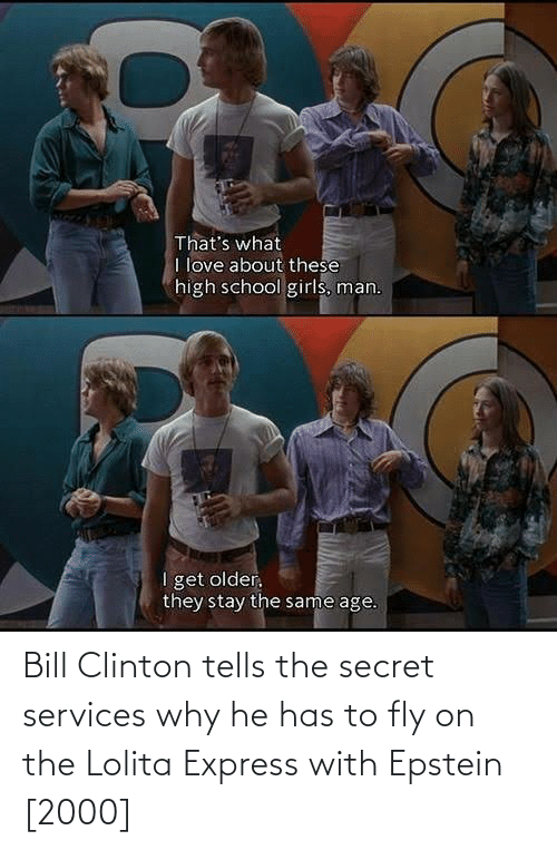 clinton: Bill Clinton tells the secret services why he has to fly on the Lolita Express with Epstein [2000]