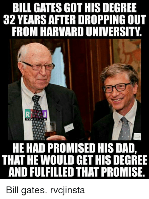 bill gates gothis degree 32 yearsafter dropping out from harvard 8798013 ✅ 25 best memes about bills bills memes
