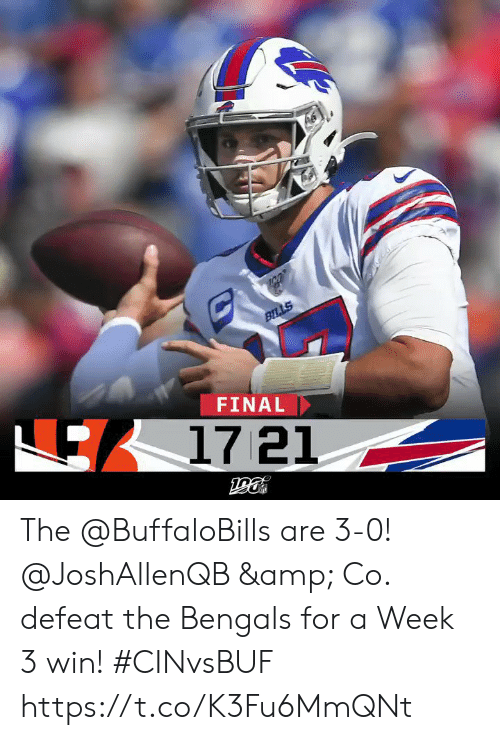 Memes, Bengals, and Bills: BILLS  FINAL  17 21 The @BuffaloBills are 3-0!  @JoshAllenQB & Co. defeat the Bengals for a Week 3 win! #CINvsBUF https://t.co/K3Fu6MmQNt