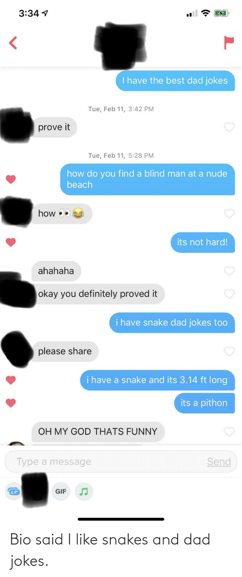 Dad Jokes: Bio said I like snakes and dad jokes.