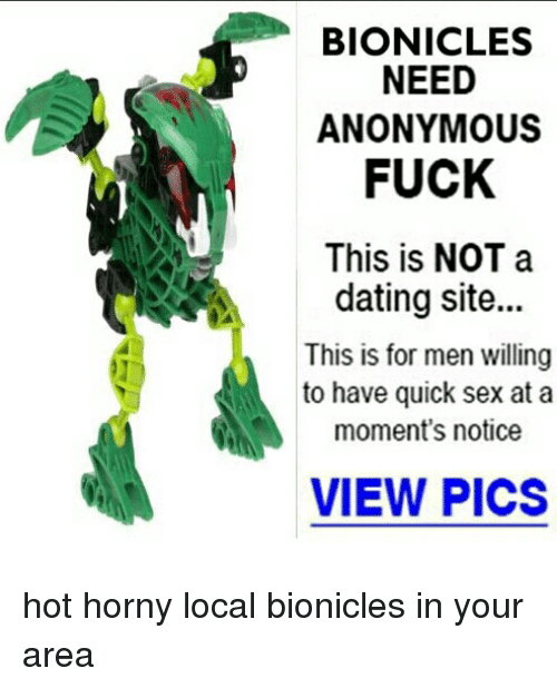 bionicles need anonymous fuck this is not a dating site 4752317 bionicles need anonymous fuck this is not a dating site this is for