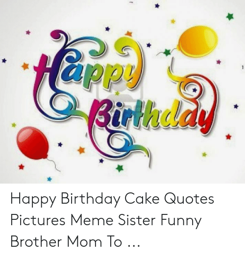 Funny Birthday Wishes Images Birthday Cake Happy Birthday Meme